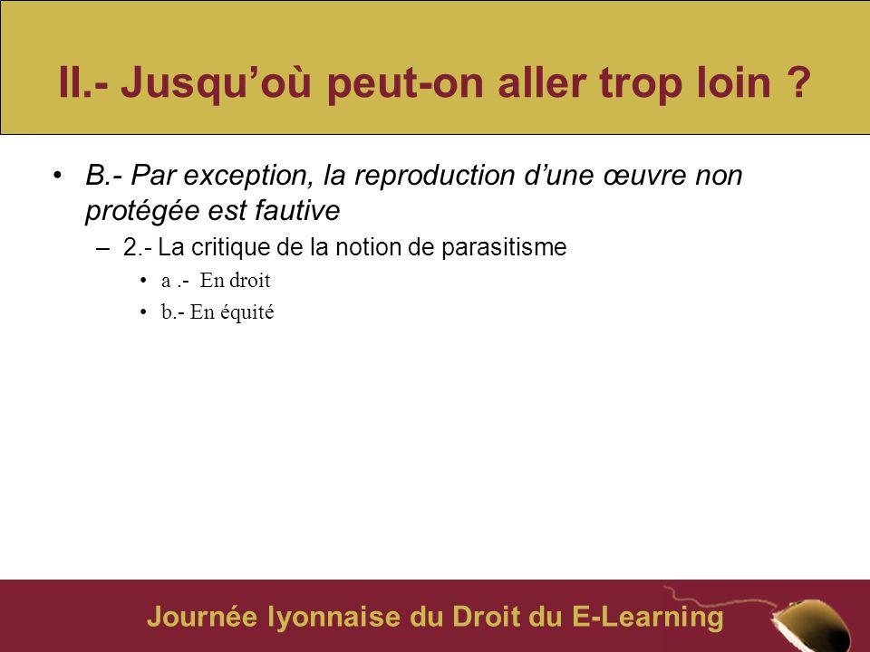 Journée lyonnaise du Droit du E-Learning II.- Jusqu'où peut-on aller trop loin .