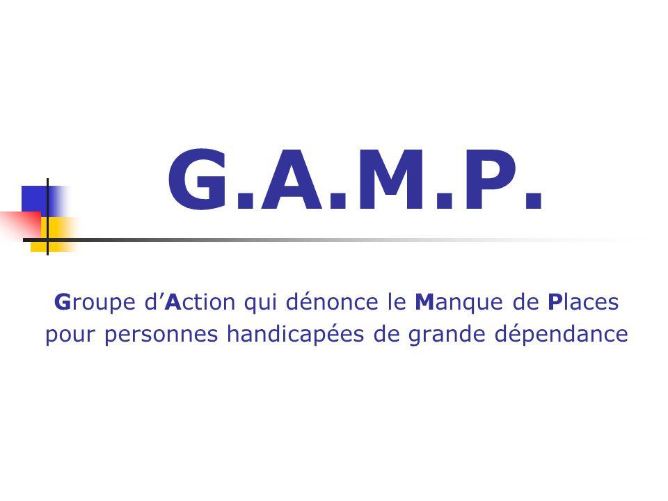 G.A.M.P. Groupe d'Action qui dénonce le Manque de Places pour personnes handicapées de grande dépendance