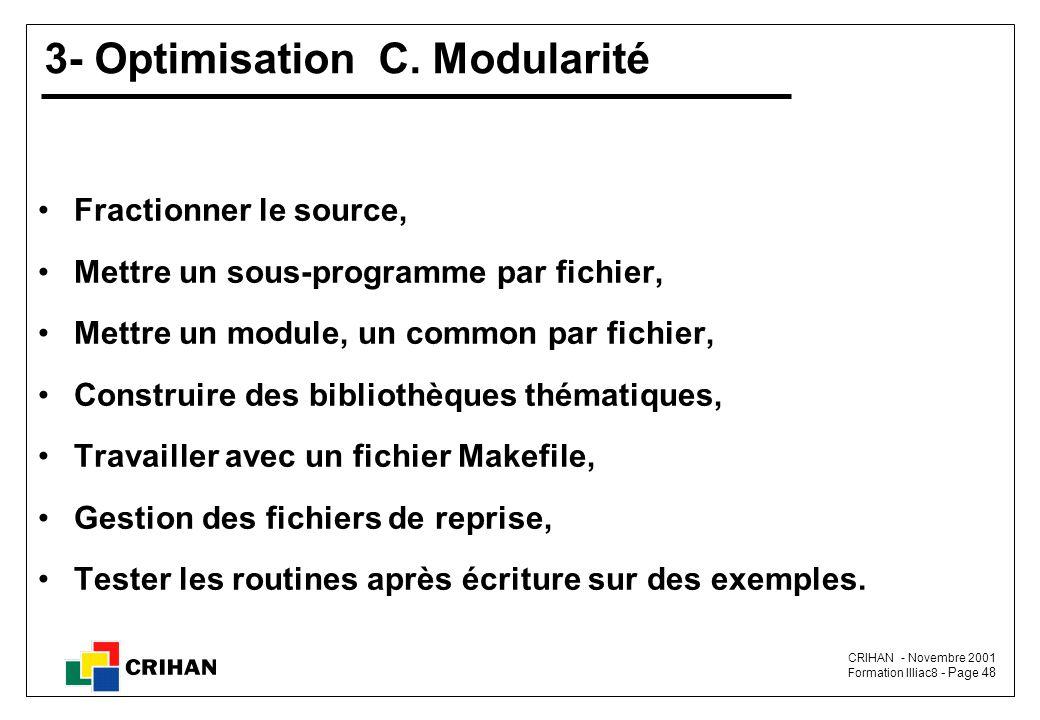 CRIHAN - Novembre 2001 Formation Illiac8 - Page 48 3- Optimisation C.