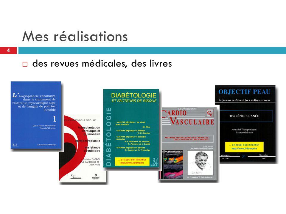 Mes réalisations 4  des revues médicales, des livres