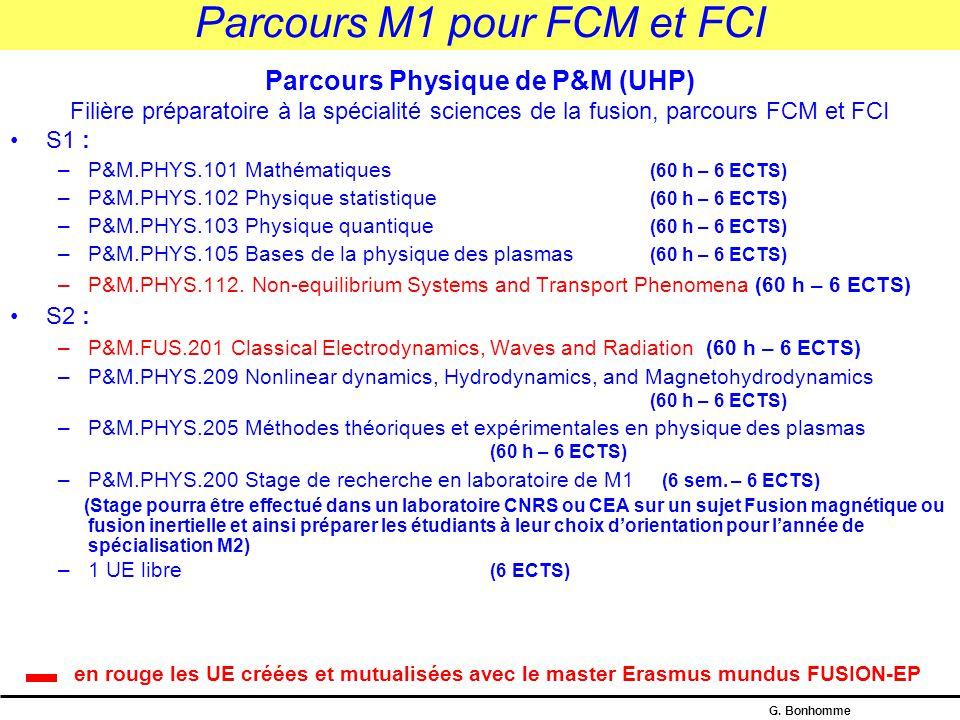 G. Bonhomme Année M1 pour les parcours FCM et FCI L'année M1 proposée est organisée au sein de la mention « P&M » :  deux semestres de 5 UE (en génér