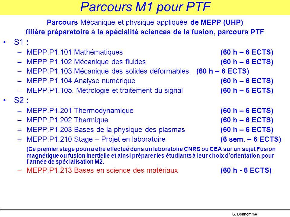 G. Bonhomme Année M1 pour le parcours PTF L'année M1 proposée est organisée à l'UHP au sein de la mention Mécanique, Energie, Procédés et Produits (ME