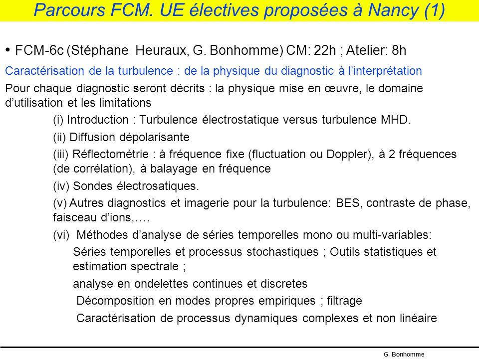 G. Bonhomme Parcours FCM Intitulé de l'UENom du responsable Parcours associé à l'UE Volumes horaires (CM) Crédits ECTS Semestre concerné (S1, S2) FCM-