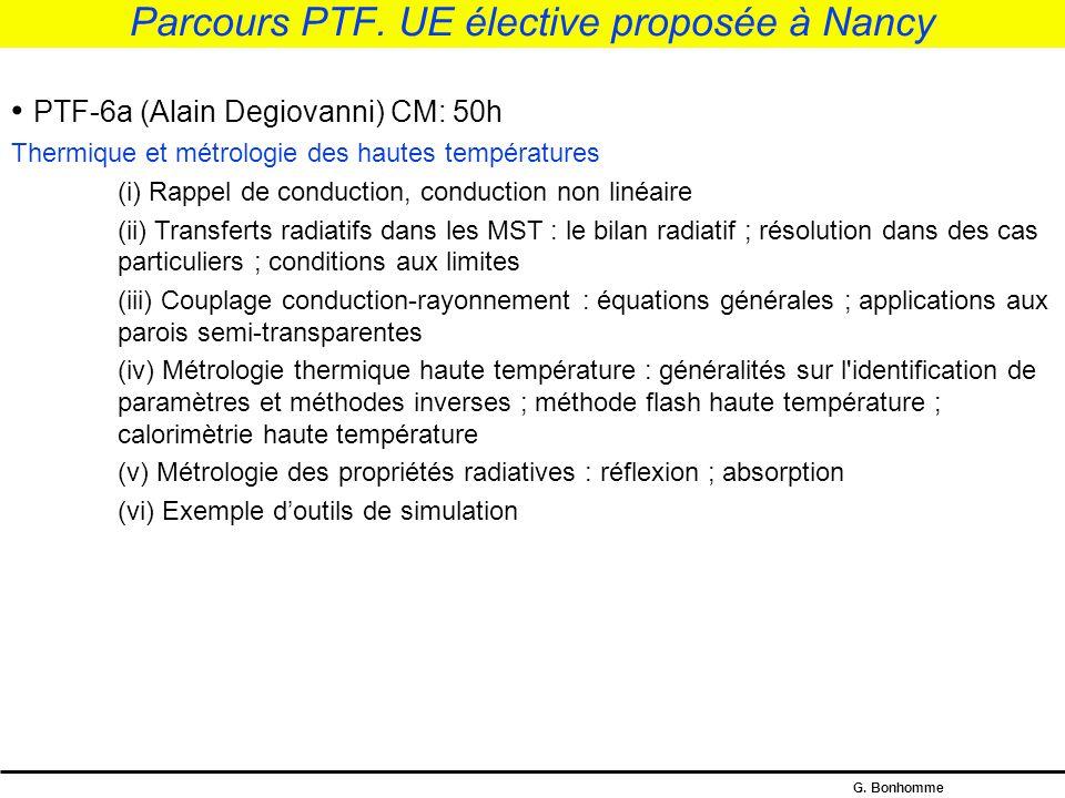 G. Bonhomme Parcours PTF Intitulé de l'UENom du responsable Parcours associé à l'UE Volumes horaires (CM) Crédits ECTS Semestre concerné (S1, S2) PTF-