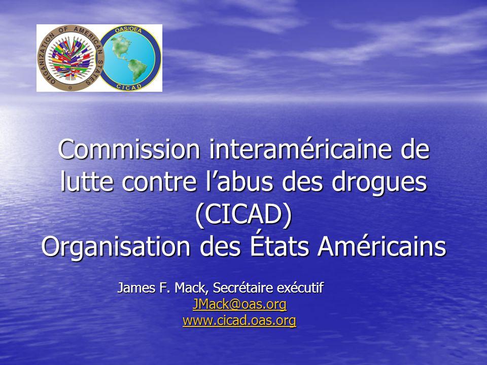 Commission interaméricaine de lutte contre l'abus des drogues (CICAD) Organisation des États Américains James F.