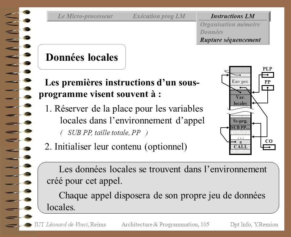 IUT Léonard de Vinci, ReimsDpt Info, Y.Remion Architecture & Programmation, 105 Instructions LMExécution prog LMLe Micro-processeur Organisation mémoi
