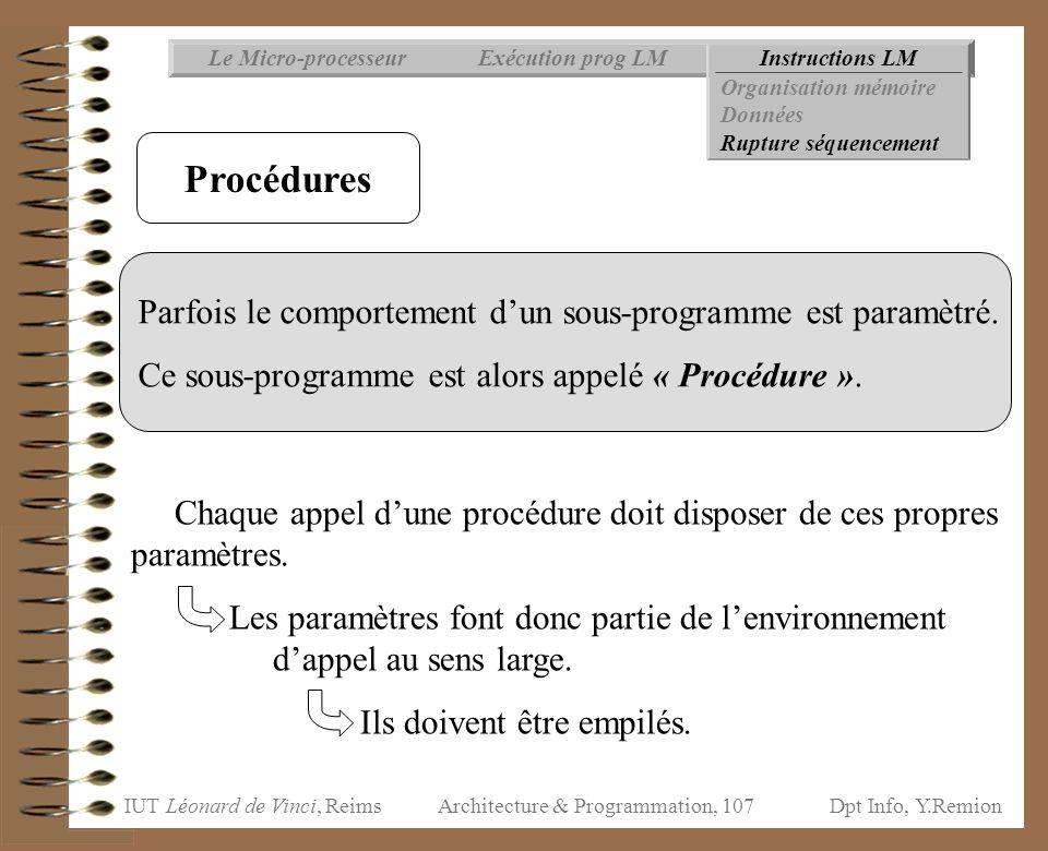 IUT Léonard de Vinci, ReimsDpt Info, Y.Remion Architecture & Programmation, 107 Parfois le comportement d'un sous-programme est paramètré. Ce sous-pro