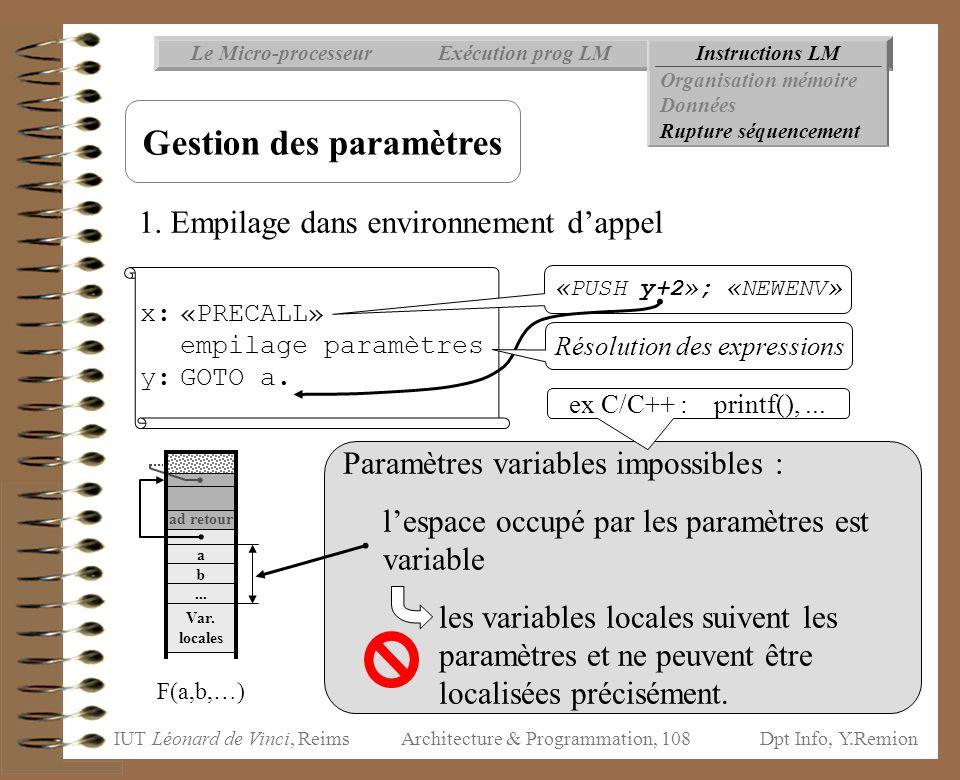 IUT Léonard de Vinci, ReimsDpt Info, Y.Remion Architecture & Programmation, 108 Var. locales Paramètres variables impossibles : l'espace occupé par le