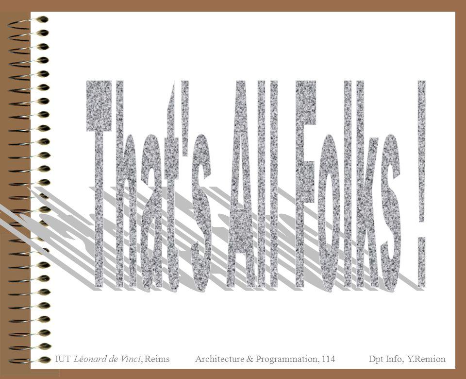 IUT Léonard de Vinci, ReimsDpt Info, Y.Remion Architecture & Programmation, 114