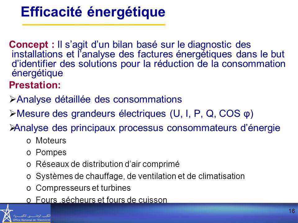 16 Concept : Il s'agit d'un bilan basé sur le diagnostic des installations et l'analyse des factures énergétiques dans le but d'identifier des solutio