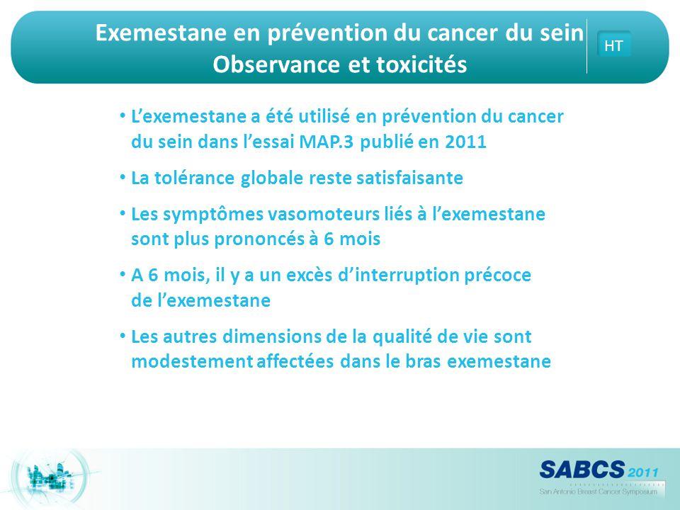 Exemestane en prévention du cancer du sein Observance et toxicités L'exemestane a été utilisé en prévention du cancer du sein dans l'essai MAP.3 publi