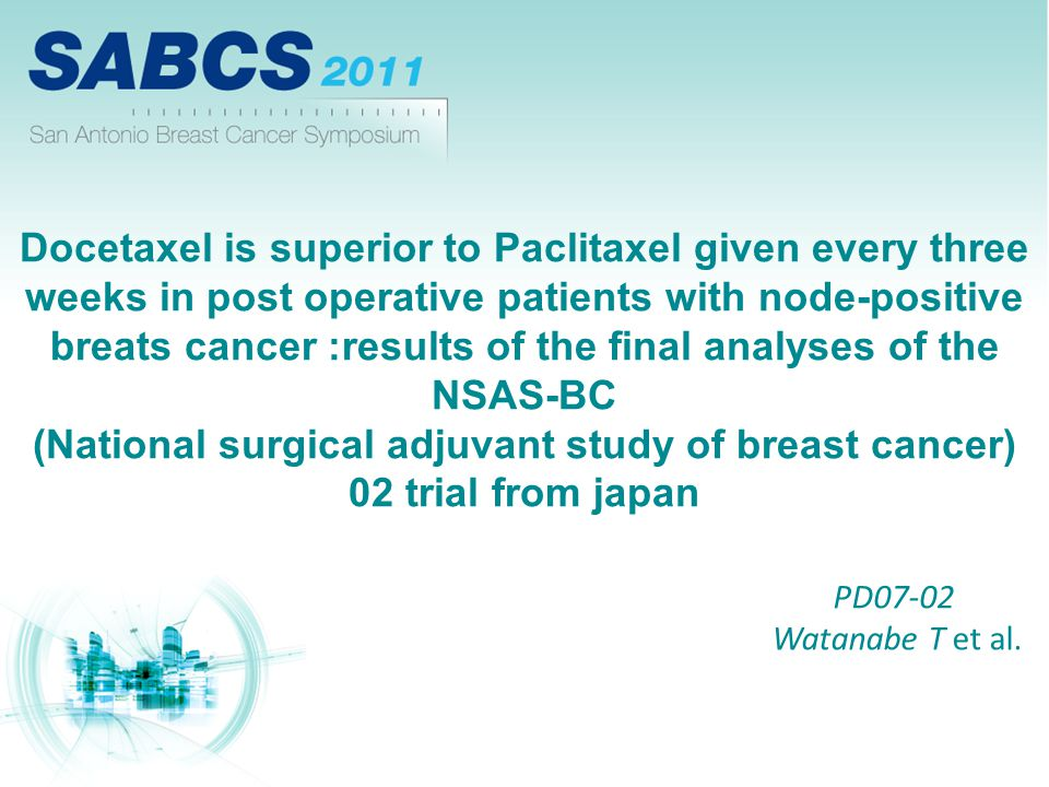 Docetaxel is superior to Paclitaxel given every three weeks in post operative patients with node-positive breats cancer :results of the final analyses