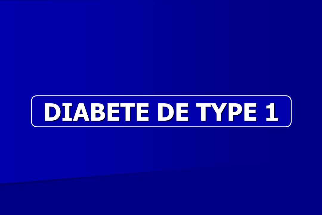 DIABETE DE TYPE 1