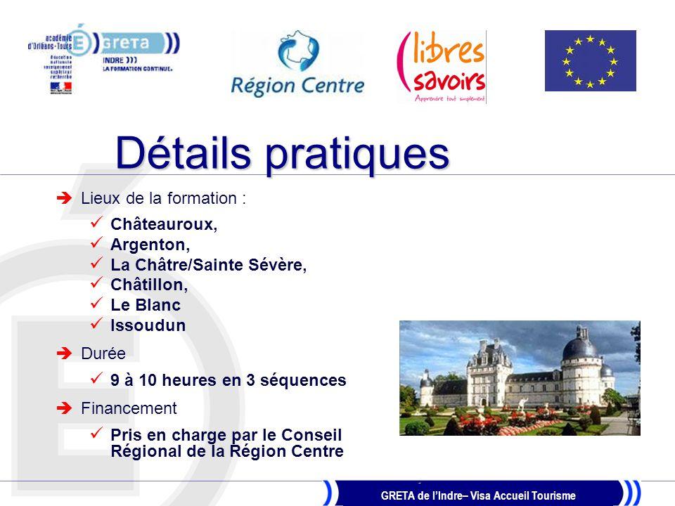 GRETA de l'Indre– Visa Accueil Tourisme Programmation (2009 en cours) Inscrivez-vous vite !