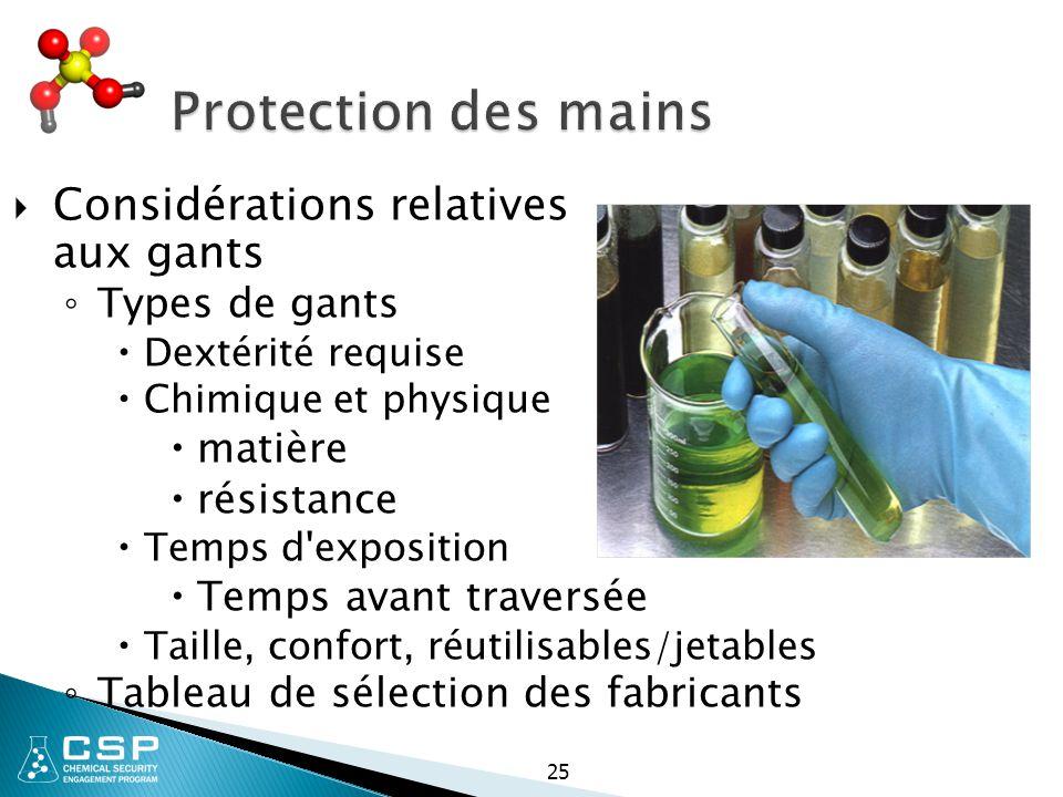 Protection des mains  Considérations relatives aux gants ◦ Types de gants  Dextérité requise  Chimique et physique  matière  résistance  Temps d