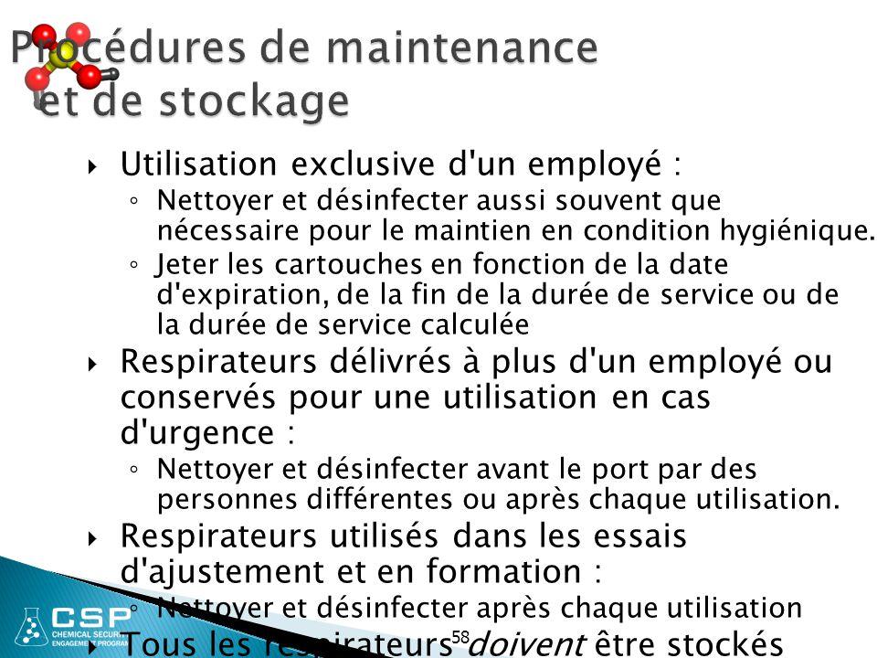 Procédures de maintenance et de stockage  Utilisation exclusive d'un employé : ◦ Nettoyer et désinfecter aussi souvent que nécessaire pour le maintie