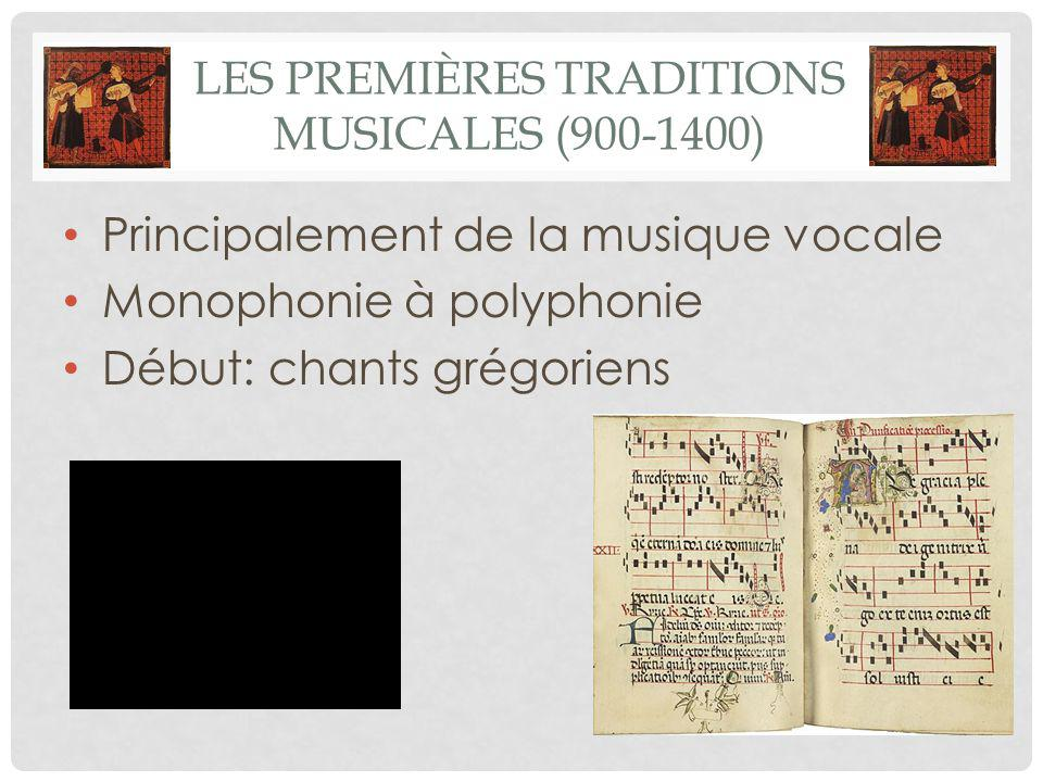 LES PREMIÈRES TRADITIONS MUSICALES (900-1400) Principalement de la musique vocale Monophonie à polyphonie Début: chants grégoriens