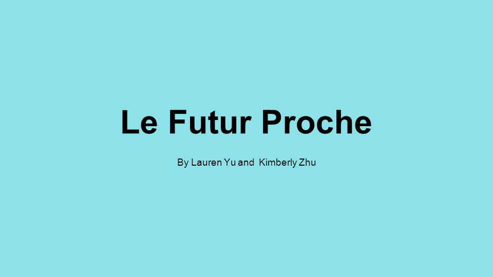 Le futur proche Pour former le futur proche: Sujet + aller conjugué + infinitif du verbe Présent: Je lis le livre.