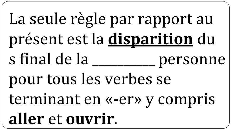 La seule règle par rapport au présent est la disparition du s final de la __________ personne pour tous les verbes se terminant en «-er» y compris all