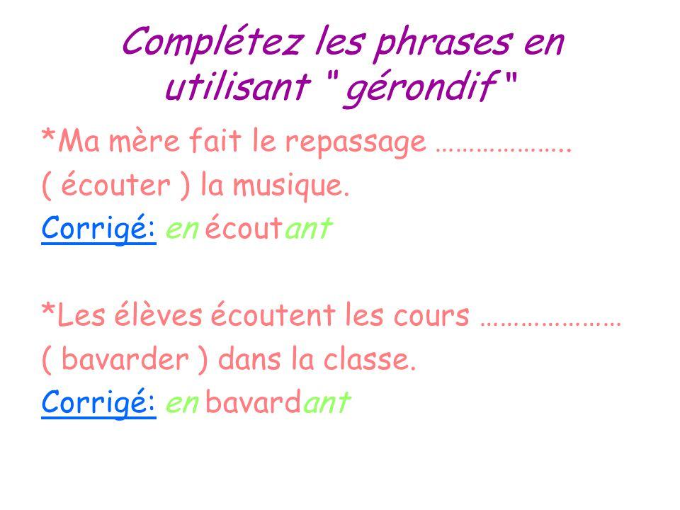 """Complétez les phrases en utilisant """" gérondif"""