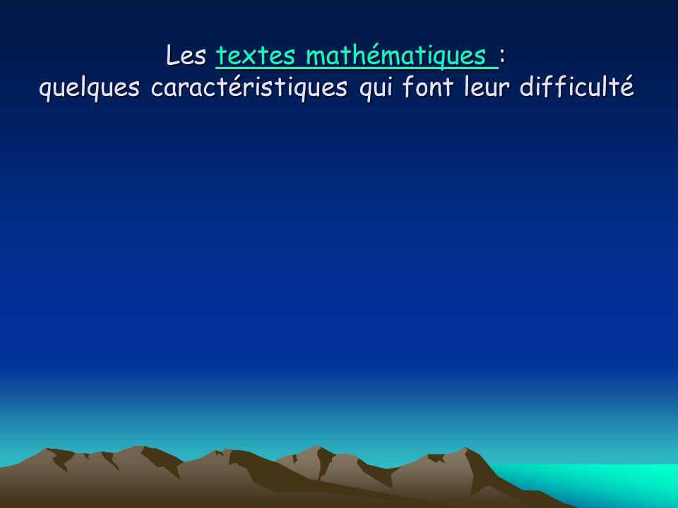 Les textes mathématiques : quelques caractéristiques qui font leur difficulté textes mathématiques textes mathématiques