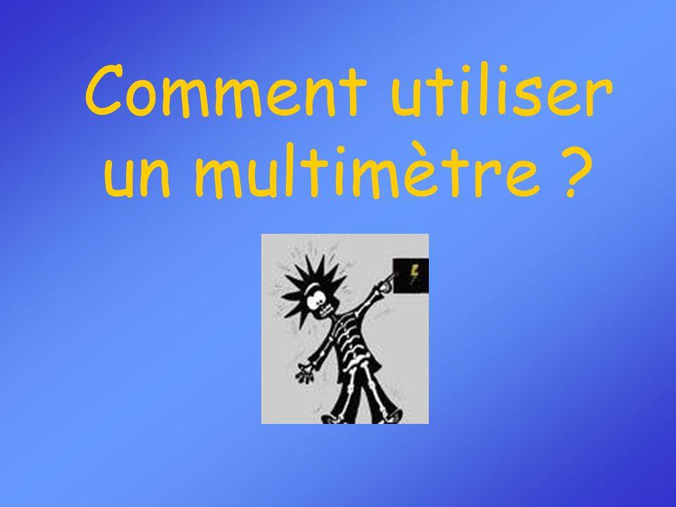 Comment utiliser un multimètre ?