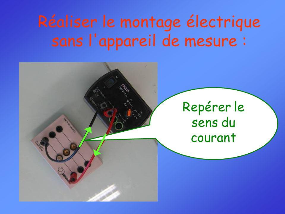 Réaliser le montage électrique sans l appareil de mesure : Repérer le sens du courant