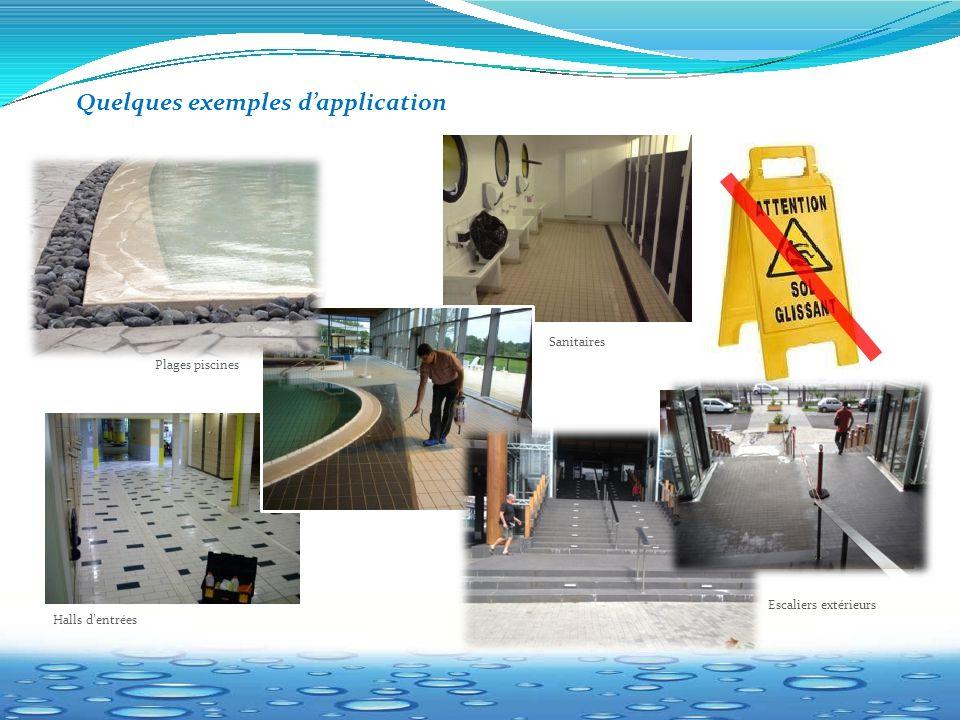 Quelques exemples d'application Plages piscines Sanitaires Escaliers extérieurs Halls d'entrées