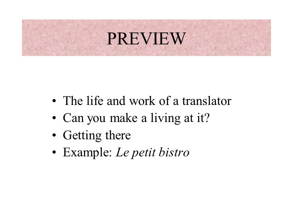 PREVIEW The life and work of a translator Can you make a living at it.