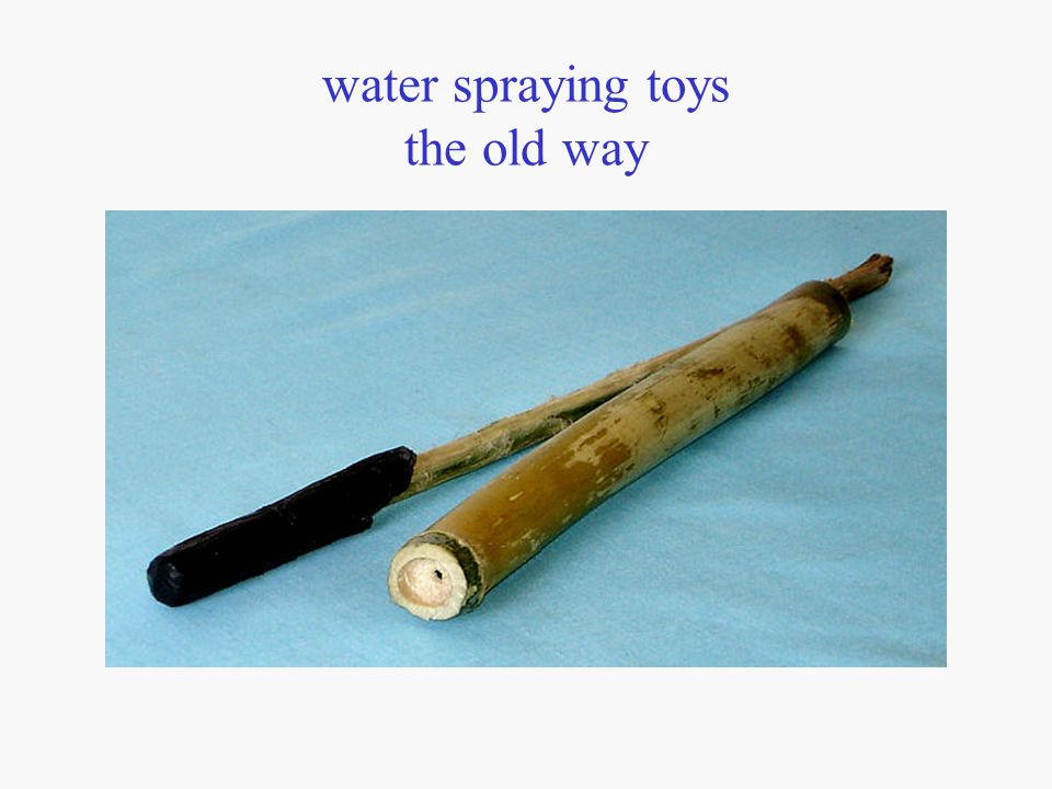 water spraying toys the old way