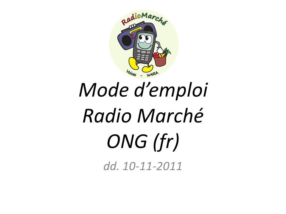 Mode demploi Radio Marché ONG (fr) dd. 10-11-2011