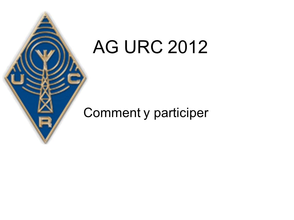 AG URC 2012 Comment y participer