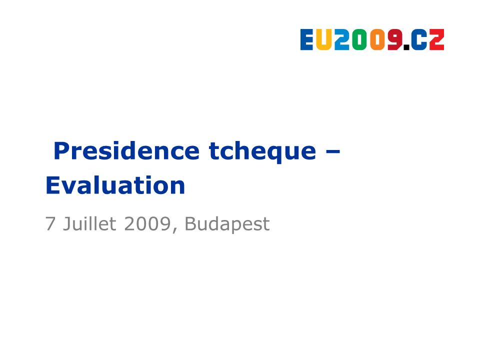 Presidence tcheque – Evaluation 7 Juillet 2009, Budapest
