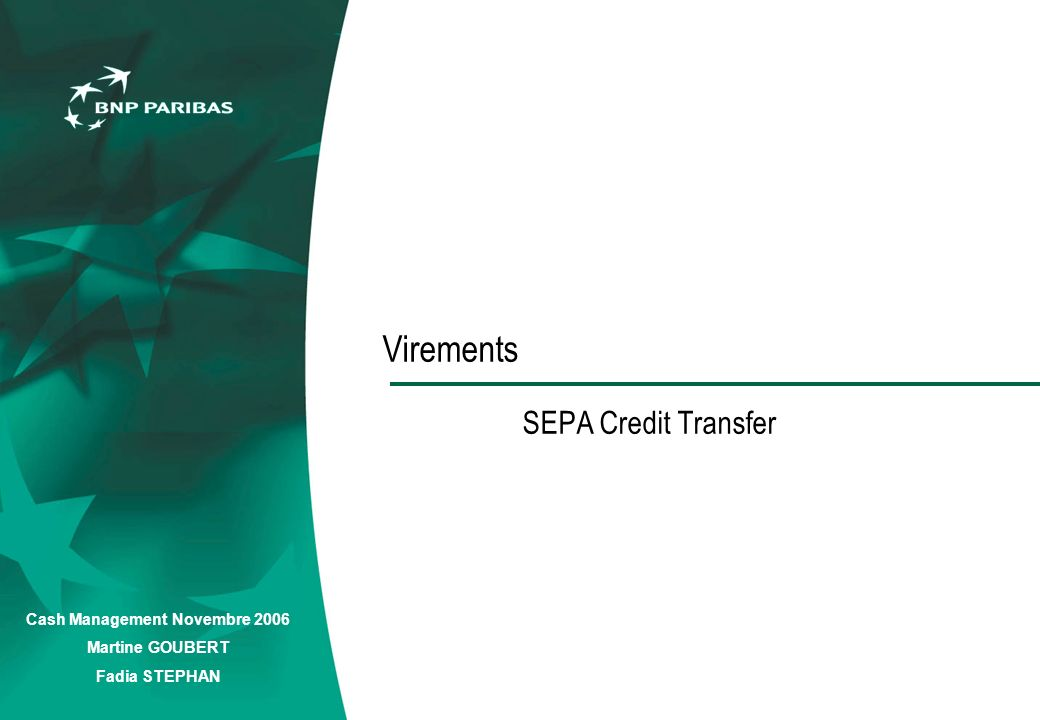Cash Management Novembre 2006 Martine GOUBERT Fadia STEPHAN Virements SEPA Credit Transfer