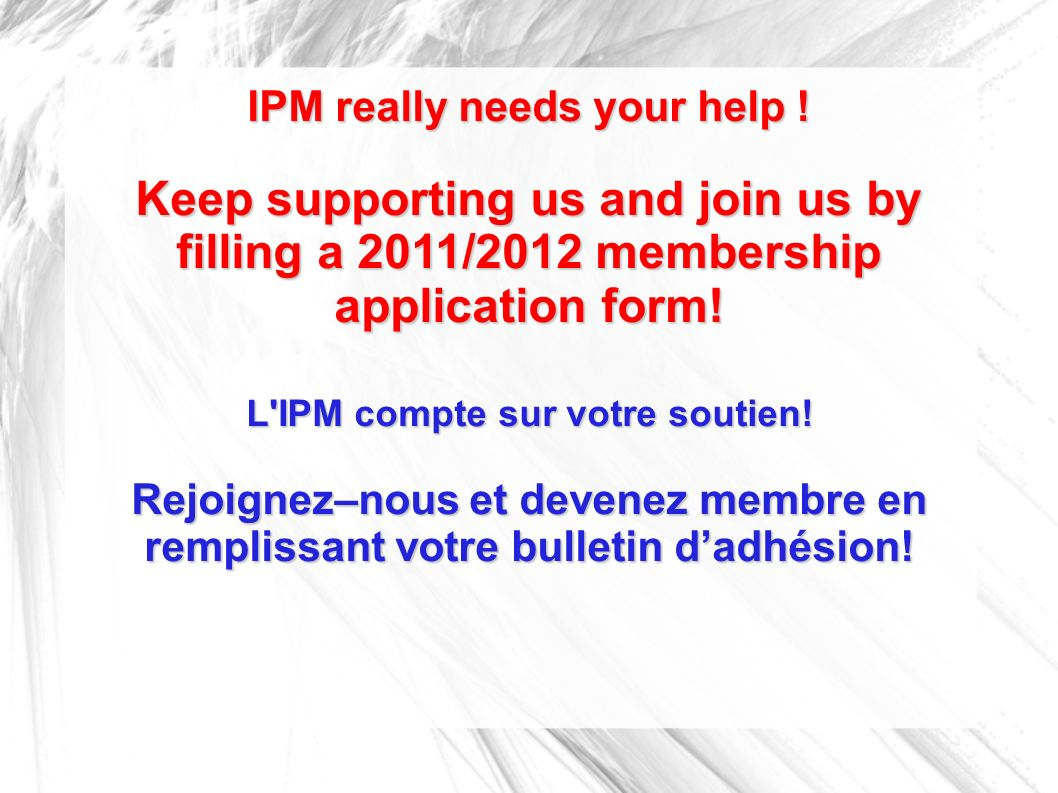 IPM really needs your help .
