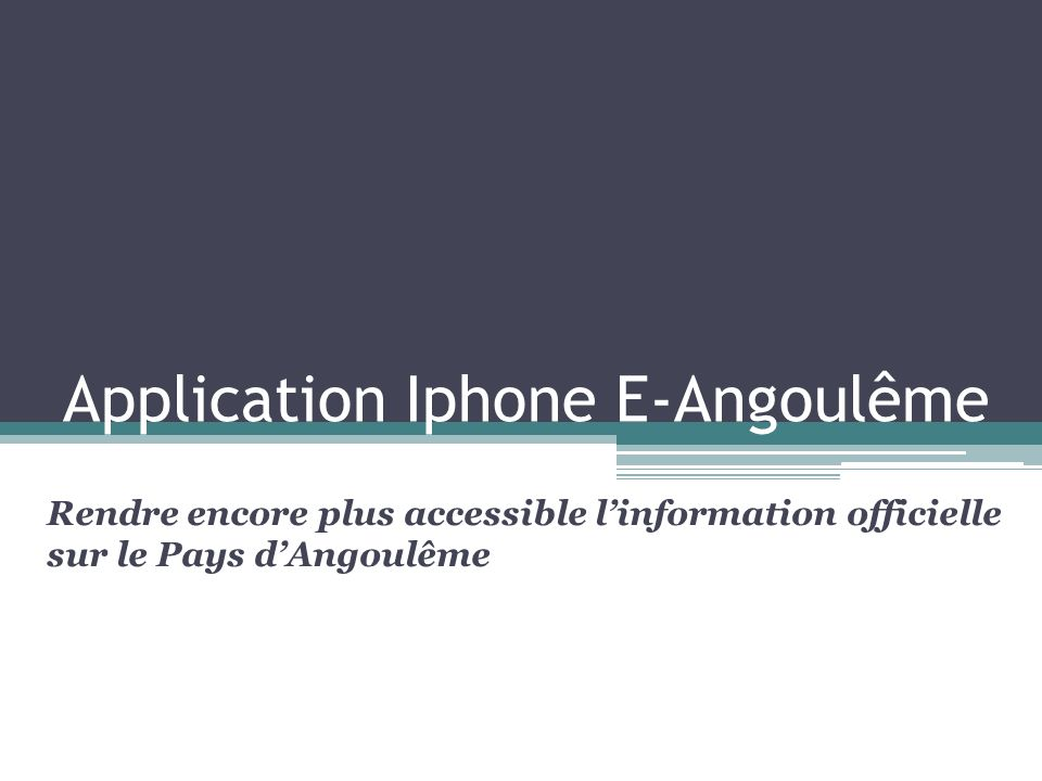 Application Iphone E-Angoulême Rendre encore plus accessible linformation officielle sur le Pays dAngoulême