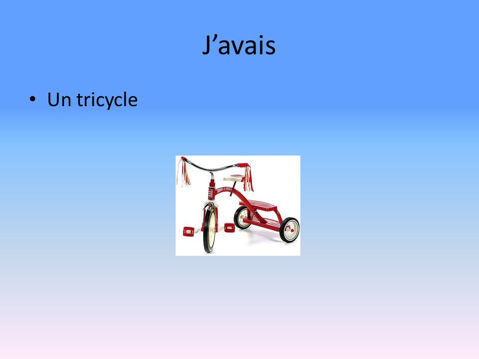 Javais Un tricycle