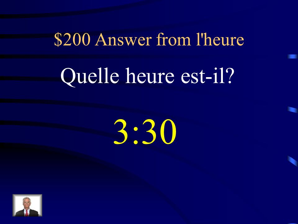 $200 Answer from l heure Quelle heure est-il 3:30