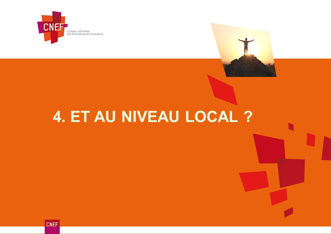 4. ET AU NIVEAU LOCAL
