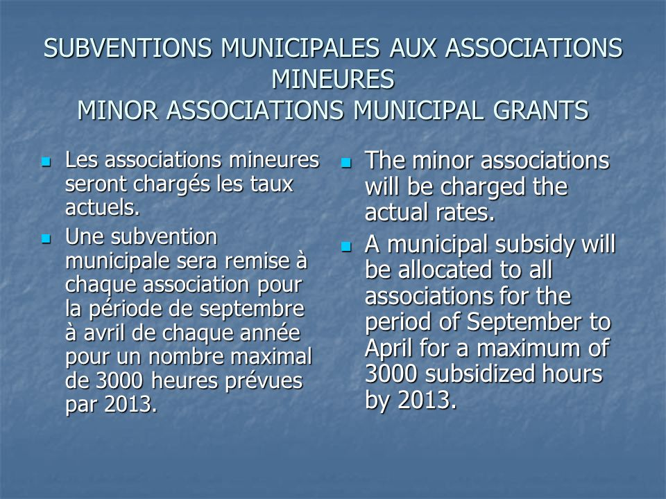 SUBVENTIONS MUNICIPALES AUX ASSOCIATIONS MINEURES MINOR ASSOCIATIONS MUNICIPAL GRANTS Les associations mineures seront chargés les taux actuels.