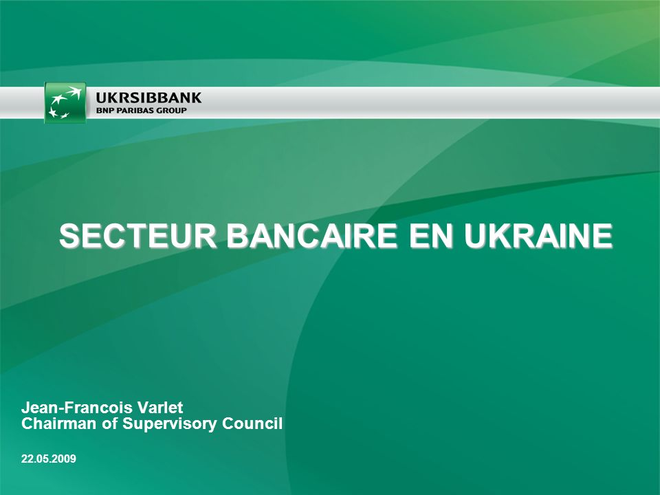 Jean-Francois Varlet Chairman of Supervisory Council SECTEUR BANCAIRE EN UKRAINE