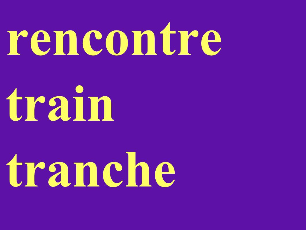 rencontre train tranche