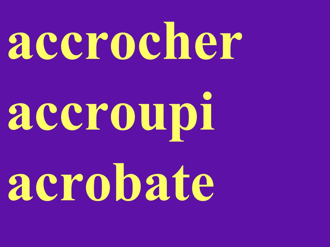accrocher accroupi acrobate