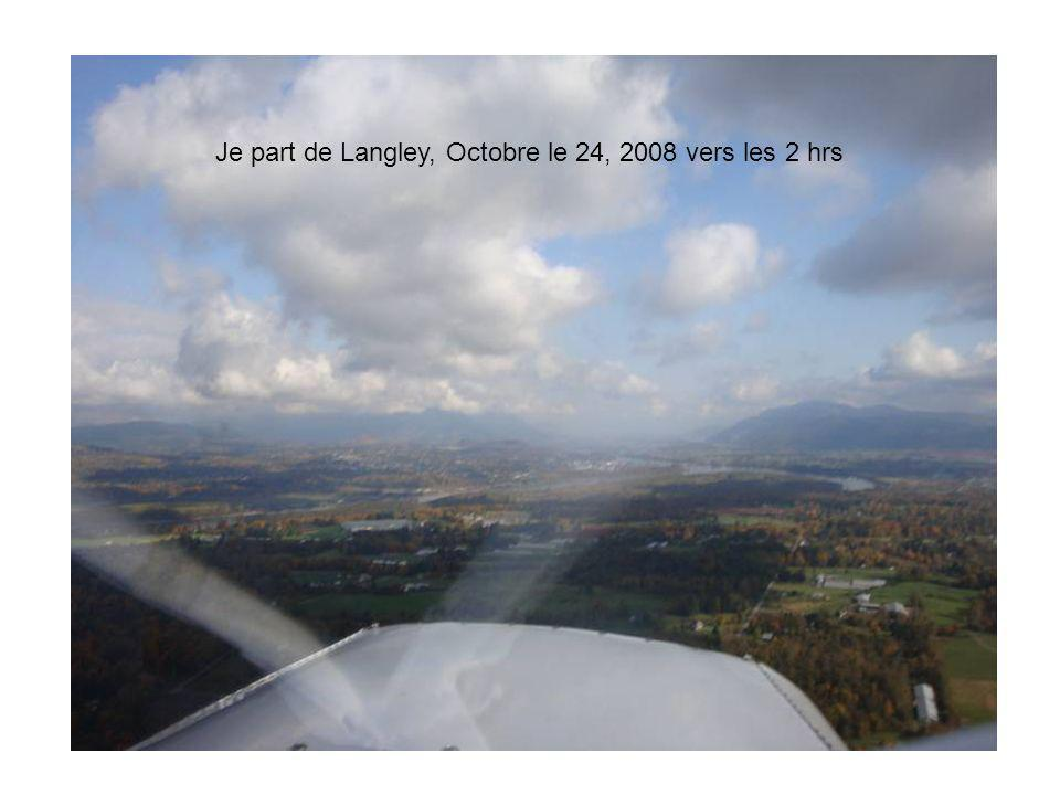 Je part de Langley, Octobre le 24, 2008 vers les 2 hrs