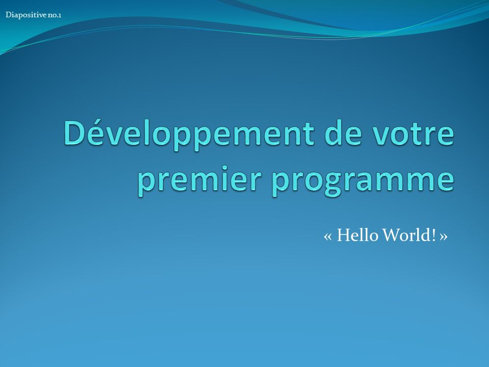 « Hello World! » Diapositive no.1