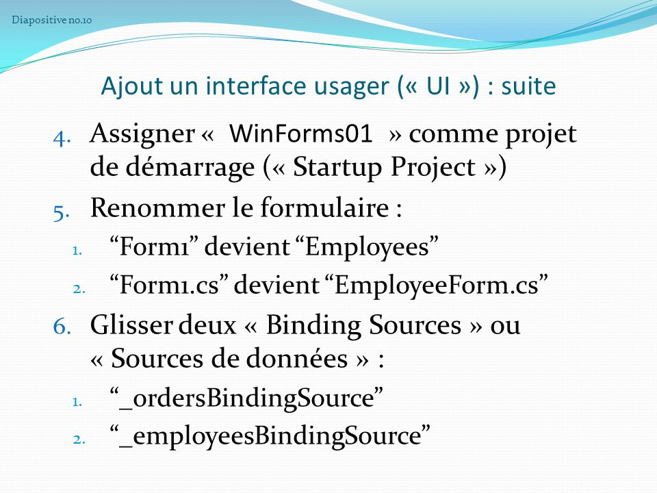 Ajout un interface usager (« UI ») : suite 4.