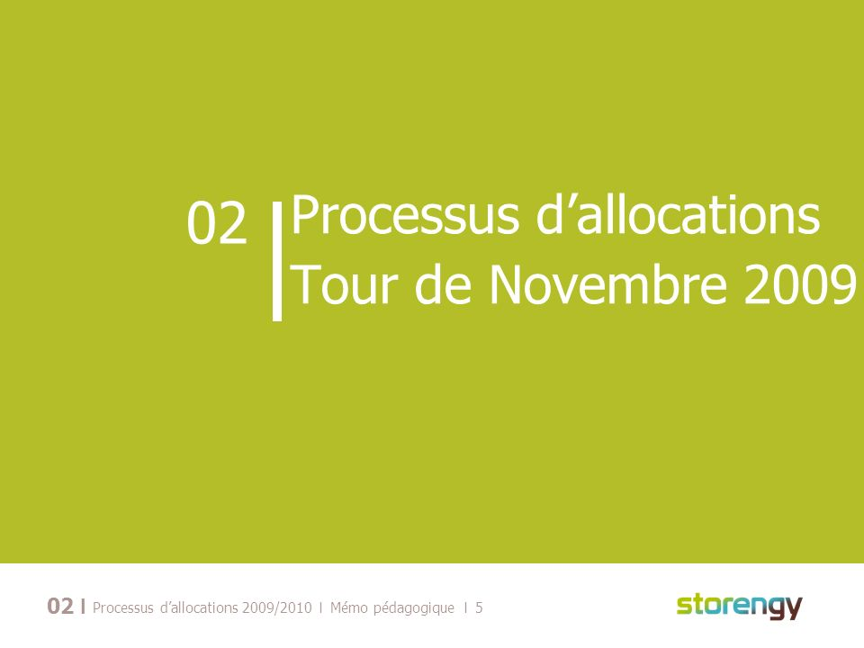 I Processus dallocations 2009/2010 I Mémo pédagogique I 5 02 Processus dallocations Tour de Novembre 2009 02 I