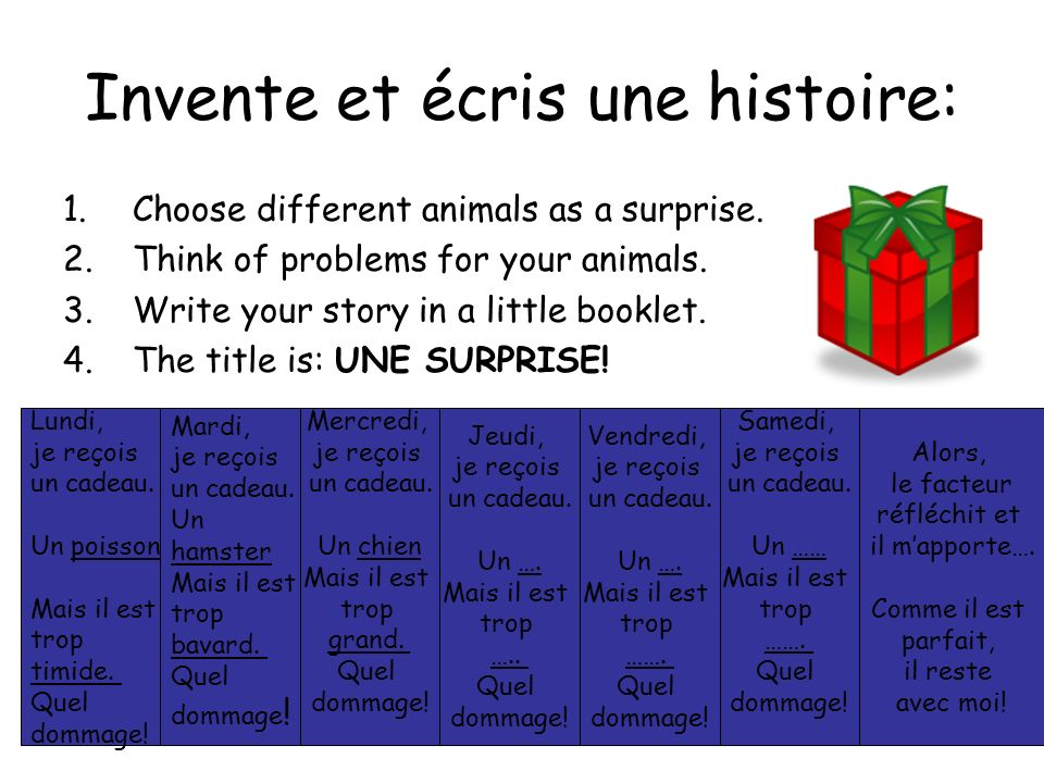 Invente et écris une histoire: 1.Choose different animals as a surprise.