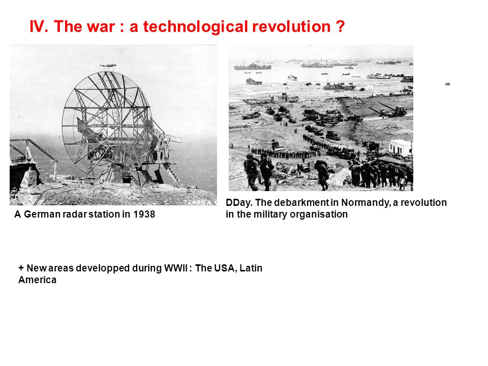 IV. The war : a technological revolution . A German radar station in 1938 DDay.