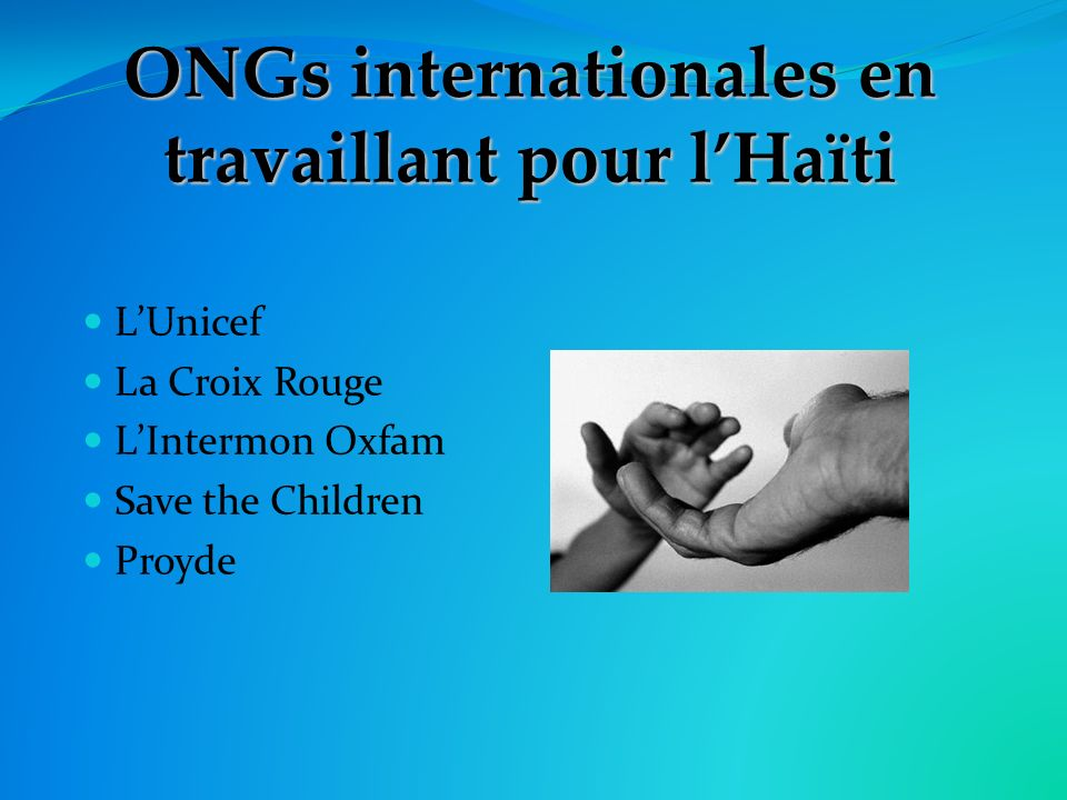 ONGs internationales en travaillant pour lHaïti LUnicef La Croix Rouge LIntermon Oxfam Save the Children Proyde